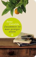 Zusammen ist man weniger allein - Anna Gavalda (2/5) 793 Seiten