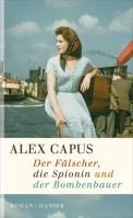 Der Fälscher, die Spionin und der Bombenbauer - Alex Capus (3/5) 288 Seiten