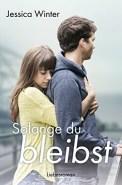 Solange du bleibst - Jessica Winter (3/5) 406 Seiten