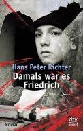 Damals war es Friedrich - Hans Peter Richter (3/5) 172 Seiten