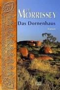 Das Dornenhaus - Di Morrissey (3/5) 634 Seiten