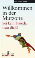 Willkommen in der Mutzone - Bea Engelmann (4/5) 178 Seiten