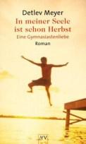 In meiner Seele ist schon Herbst - Detlev Meyer (1/5) 123 Seiten