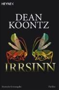 Irrsinn - Dean Koontz (4/5) 446 Seiten