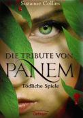 Die Tribute von Panem – Tödliche Spiele – Suzanne Collins (5/5) 414 Seiten