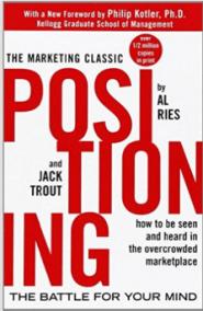 Positioning - the battle for your mind libro sul posizionamento di marca
