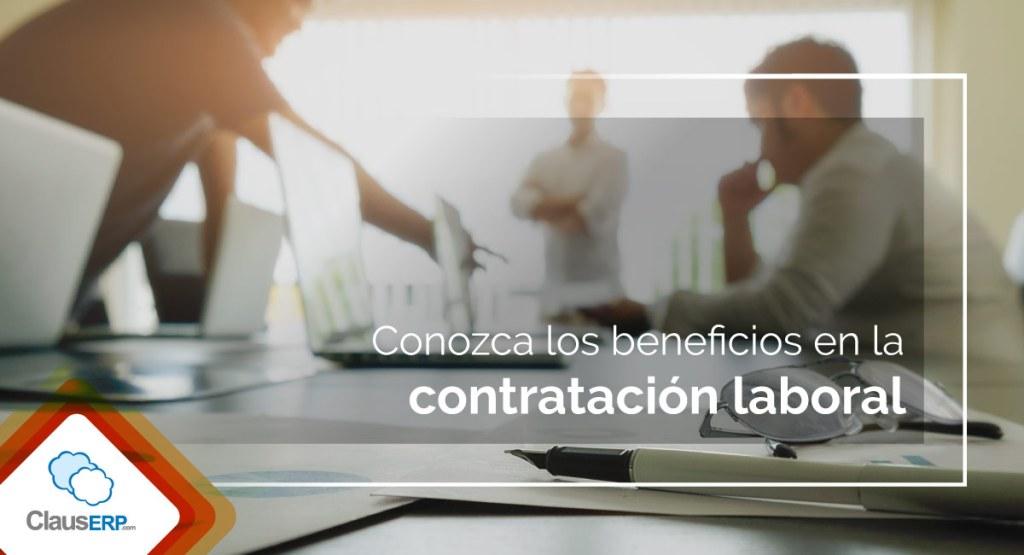 Beneficios en contratación laboral - ClausERP