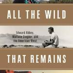 Book review: All the Wild That Remains by David Gessner