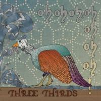 Three Thirds - Oh, oh, oh, oh, oh, oh, oh!
