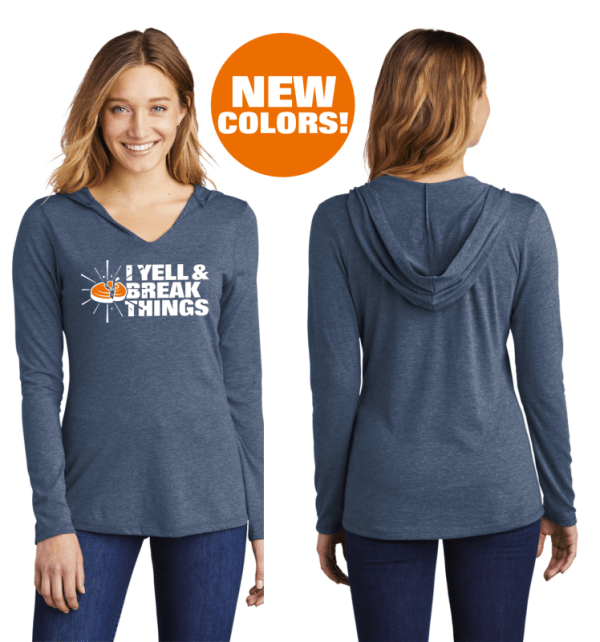 Womens Hooded Shirts - I YELL & BREAK THINGS Ladies Long Sleeve T Shirts