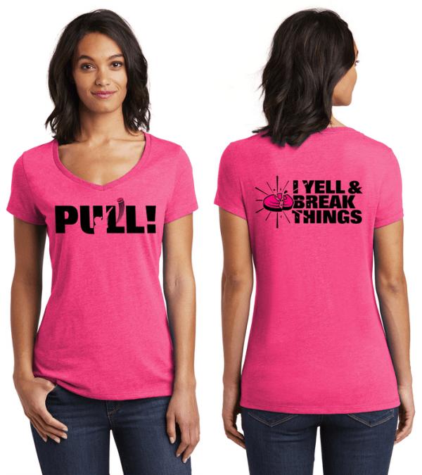 Women's Shooting Shirt V-Neck T-Shirts - PULL! Yell & Break Things