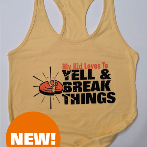 Clay Shooting Tank Top For Moms - My Kid Loves To Yell & Break Things!