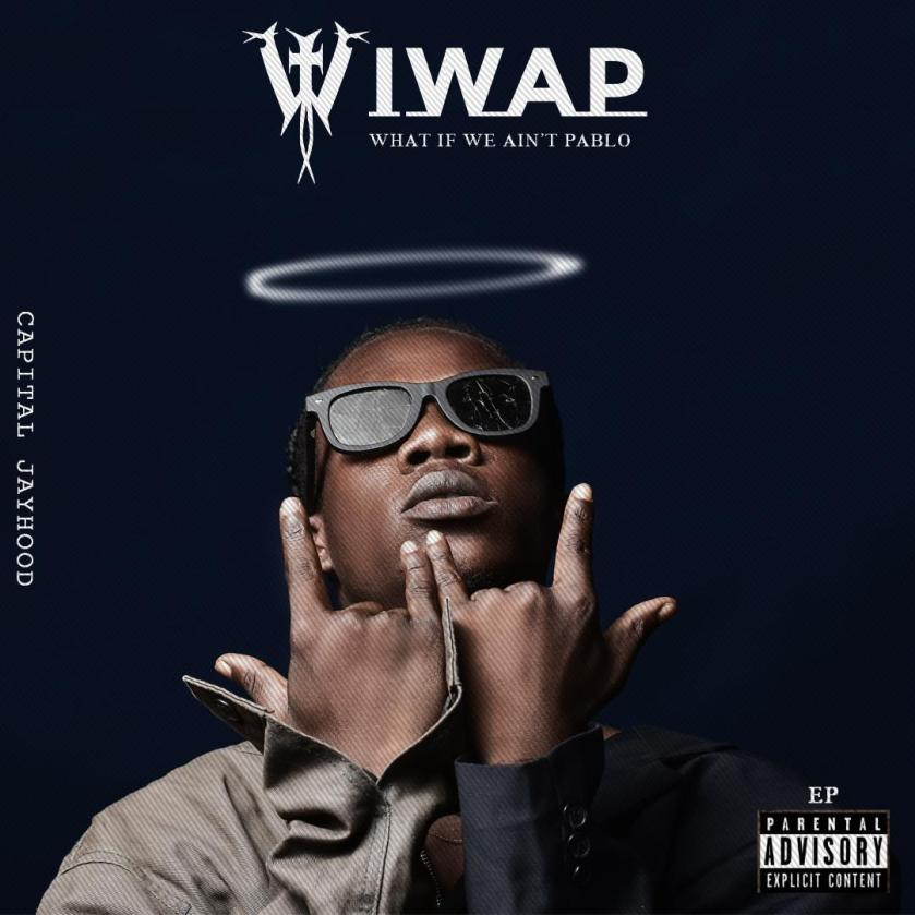 Capital Jayhood - Wiwap (WHAT IF WE AINT PABLO) [EP]