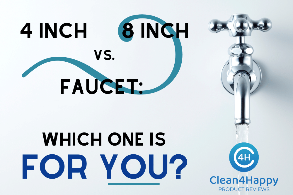 4 inch vs 8 inch faucet which one is