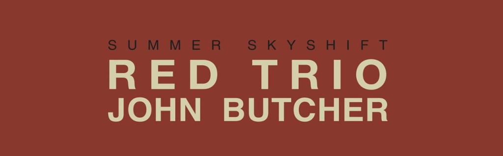 Jazzwise – RED Trio + John Butcher – Summer Skyshift