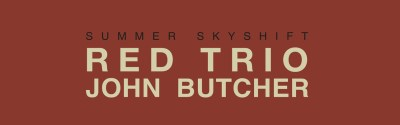The Free Jazz Collective – The Red Trio + John Butcher – Summer Skyshift ****½