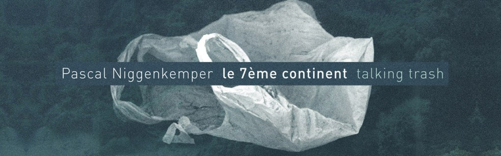 Citizen Jazz – Pascal Niggenkemper 7ème Continent – Talking Trash