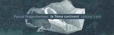 Bag's Groove – Pascal Niggenkemper Le 7ème Continente – Talking Trash
