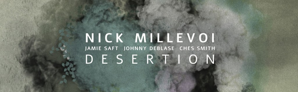 Dusted Magazine – Nick Millevoi – Desertion