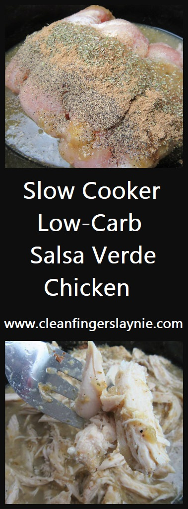 Slow Cooker, Low-Carb, Salsa Verde Chicken - Clean Fingers Laynie