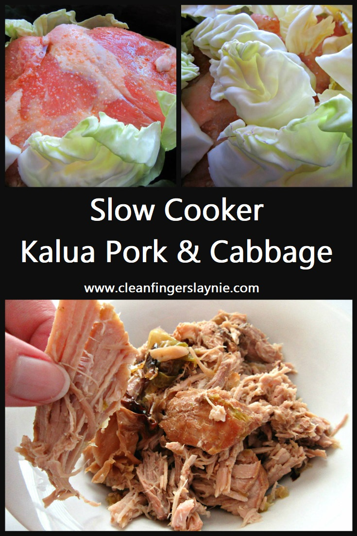 Slow Cooker Kalua Pork & Cabbage - Clean Fingers Laynie