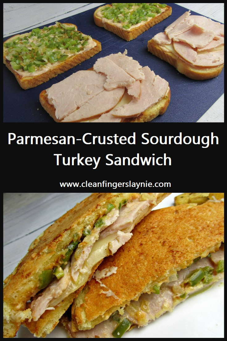 Parmesan-Crusted Sourdough Turkey Sandwich - Clean Fingers Laynie