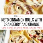 Keto Cinnamon Rolls with Cranberry and Orange