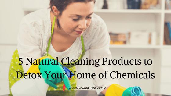 5 Natural Cleaning Products to Detox Your Home Of Chemicals