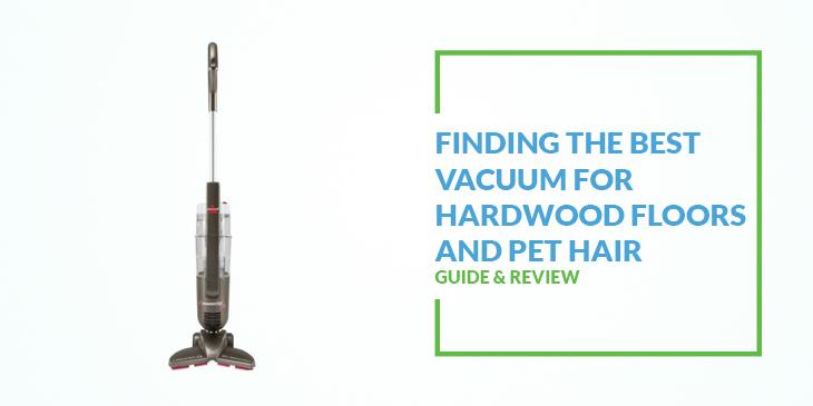 Best Vacuum Pet Hair And Hardwood Floors