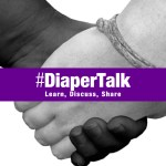 #DiaperTalk – Learn, Discuss, Share