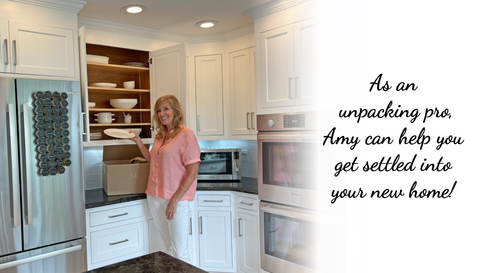 s an unpacking pro, Amy can help you get settled into your new home!