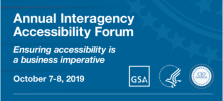 Federal Annual Interagency Accessibility Forum: Ensuring accessibility is a business imperative.