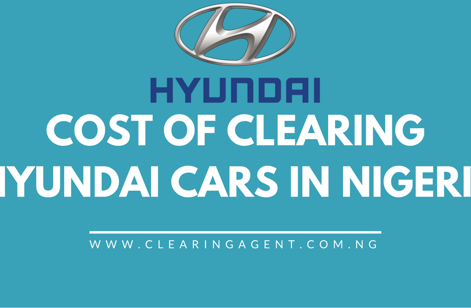 Cost of Clearing Hyundai Cars in Nigeria