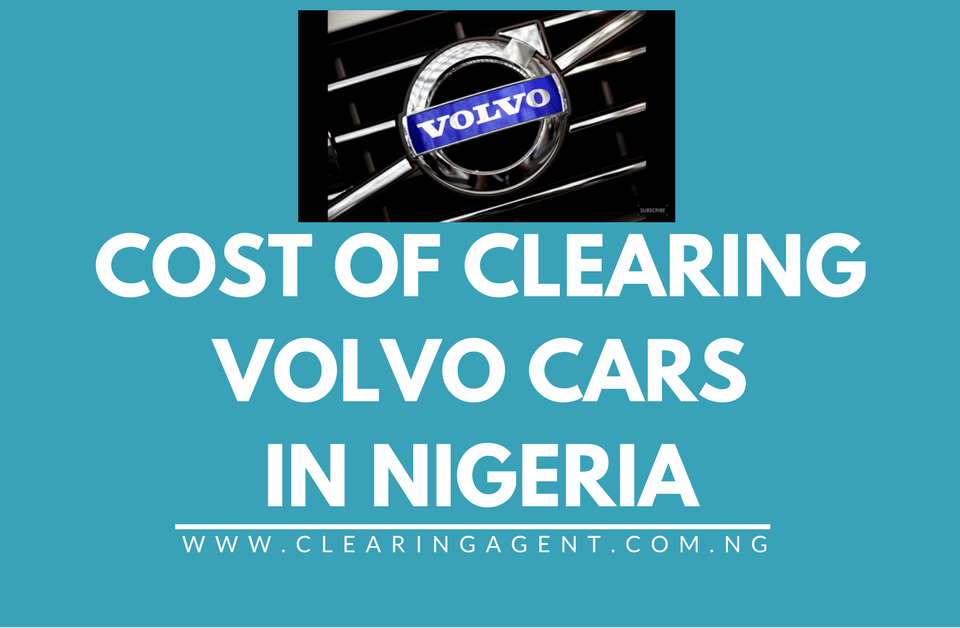 Cost of Clearing Volvo Cars in Nigeria