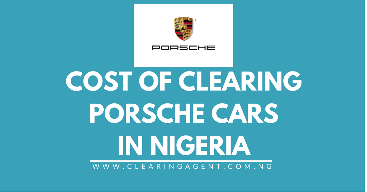 Cost of Clearing Porsche Cars in Nigeria