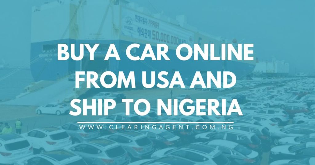 How To Buy A Car Online From Usa And Ship To Nigeria