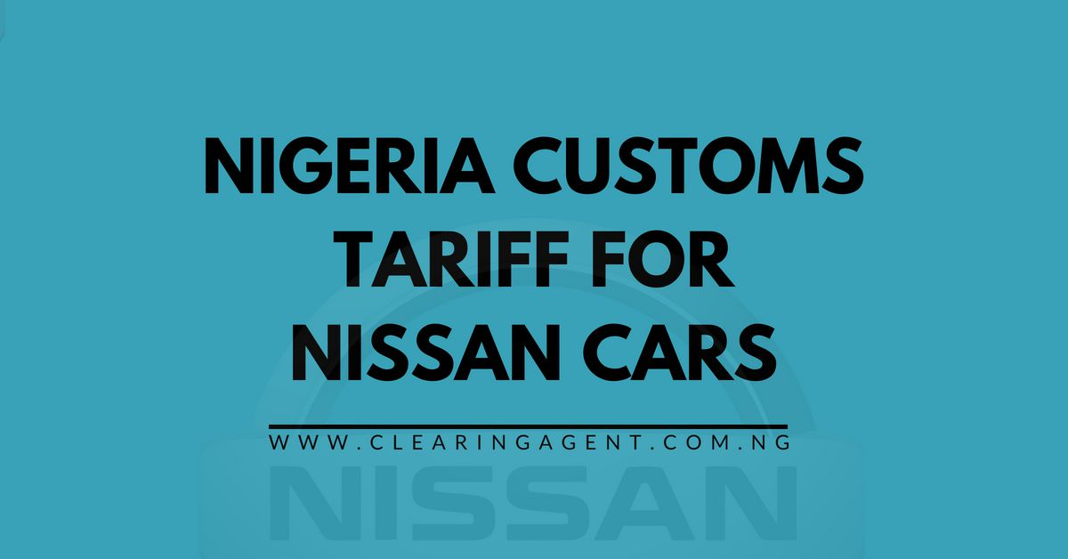Customs Tariff for Nissan Cars