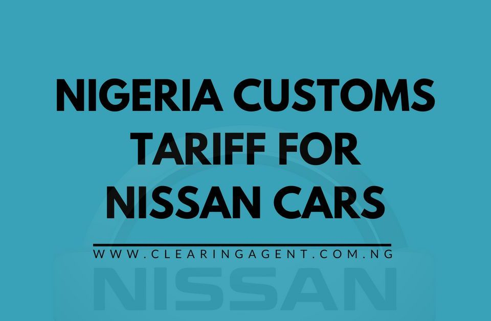 Customs Tariff for Nissan Cars