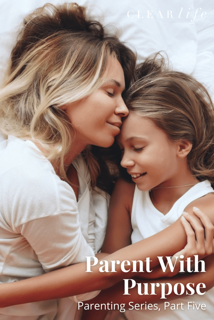 A Parent's Guide Series: Being Purposeful.