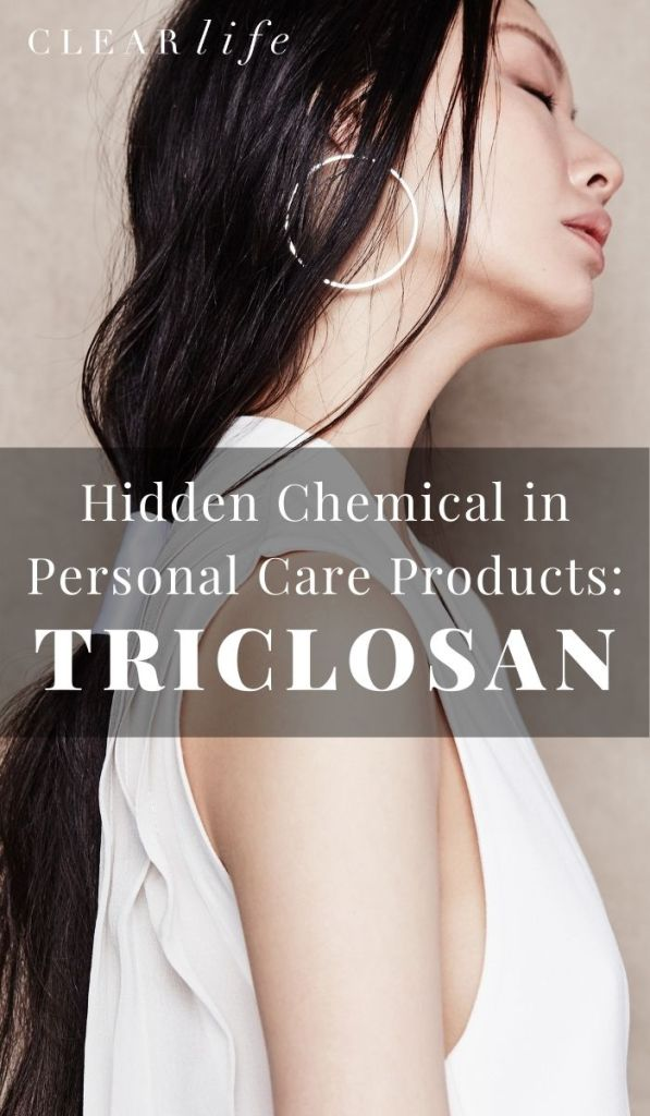 Look for Triclosan in Personal Care Products!