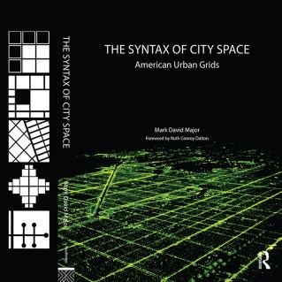The Syntax of City Space: American Urban Girds by Mark D. Major '91