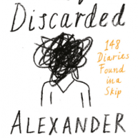 A Life Discarded: 148 Diaries Found in a Skip – Alex Masters