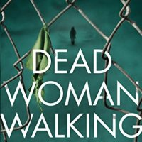 Dead Woman Walking – Sharon Bolton