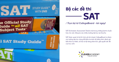 Clever Academy: Bộ đề thi SAT từ CollegeBoard