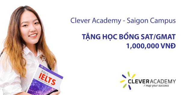 Tặng Học bổng SAT / GMAT trị giá 1,000,000 đồng tại Clever Academy - Saigon Campus