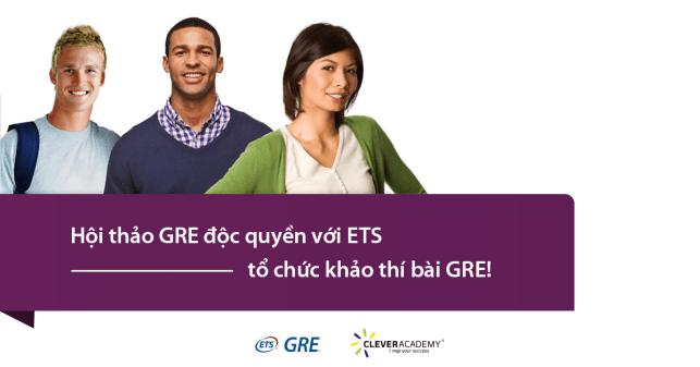 Hội thảo GRE® độc quyền với ETS® - tổ chức khảo thí bài GRE® tại Clever Academy TP.HCM