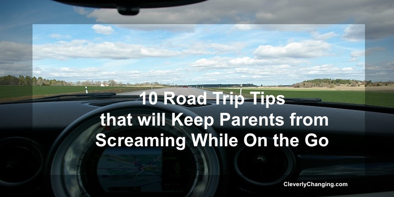 10 Road Trip Tips that will Keep Parents from Screaming While On the Go #parenting #family #tmom #travel
