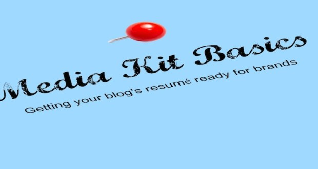 Media Kit basics: getting your blog's resume ready for brands