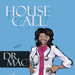 House call with Dr. Mac #podcast #health #healthyliving