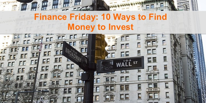 Finance Friday: 10 Ways to Find Money to Invest #financefriday #personal finance via @CleverlyChangin